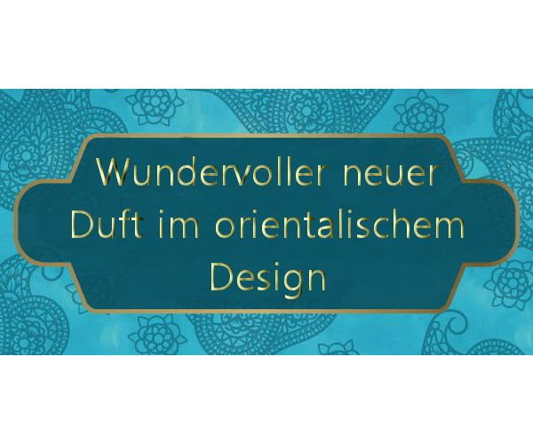 Wundervoller Duft im orientalischen Design - Wundervoller Duft im orientalischen Design