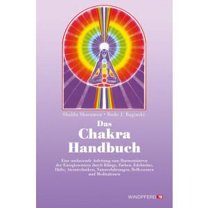 Das Chakra- Handbuch. Vom grundlegenden Verständnis...