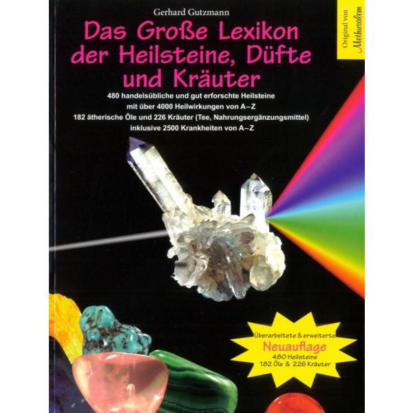 Das Große Lexikon der Heilsteine, Düfte und Kräuter. Neuauflage!