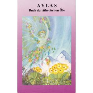 Hohe, H: Aylas Buch der ätherischen Öle