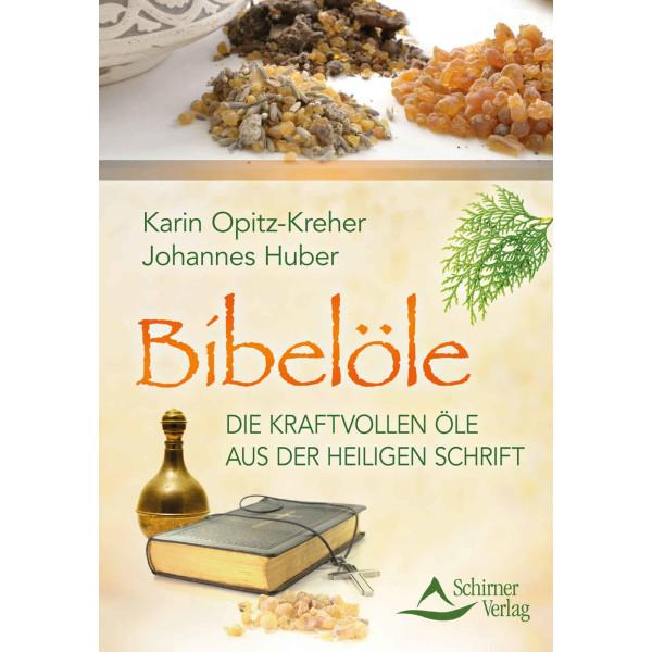 Bibelöle, Die kraftvollen Öle aus der Heiligen Schrift