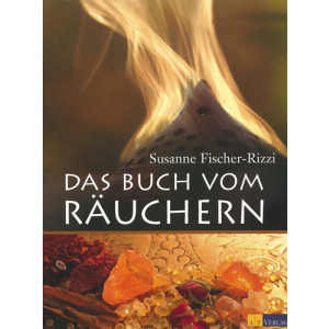 Das Buch vom Räuchern - Susanne Fischer-Rizzi, Peter...