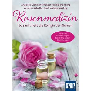 Reichenberg, A: Rosenmedizin. So sanft heilt die...