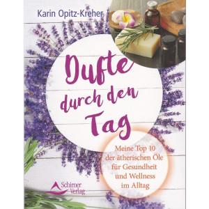 Opitz-Kreher, K: Dufte durch den Tag