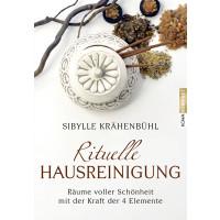 Krähenbühl, Sibylle - Rituelle Hausreinigung: Räume voller Schönheit mit der Kraft der 4 Elemente