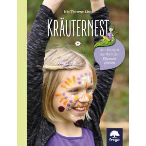 Kräuternest, Mit Kindern die Welt der Pflanzen...