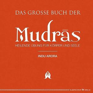 Arora, Indu: Das große Buch der Mudras