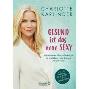 Karlinder, Carlotte: Gesund ist das neue Sexy