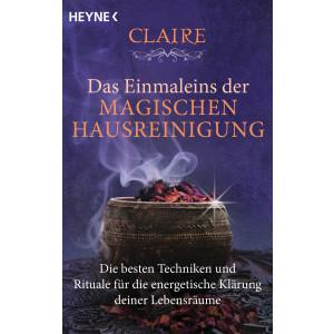 Claire: Einmaleins der magischen Hausreinigung