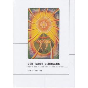 Denner, A: Tarot-Lehrgang, Wenn der Tarot ins Leben springt