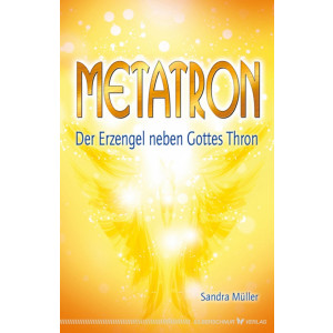 Müller, S: Metatron - Der Erzengel neben Gottes Thron