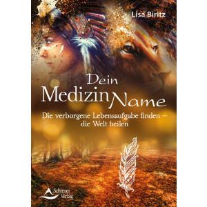 Biritz, L: Dein Medizinname; Die verborgene Lebensaufgabe...