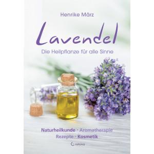 März, H: Lavendel; Die Heilpflanze für alle Sinne