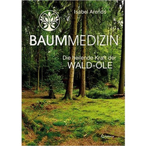 Arends Isabel, Baummedizin; Die heilende Kraft der...