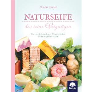 Claudia Kaspar: Naturseife; Die Herstellung feiner...